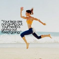 your legs are not giving out. your head is giving out. keep going :)