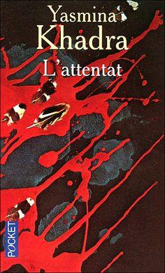 L'attentat - Yasmina Khadra Spot Books, Books To Read, My Books, Éric Emmanuel Schmitt, Yasmina Khadra, Fiction, Book Corners, Thriller Books, Japanese Books