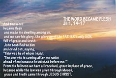 THE WORD OF THE LORD -GOSPEL OF SAINT JOHN (under protection of B. V. CONSOLATA): THE WORD BECAME FLESH Jh 1,14-17