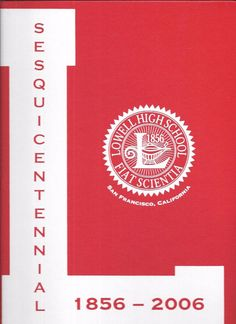 Sesquicentennial 1856-2006 with CD Rom LOWELL HIGH SCHOOL San Francisco, Ca.