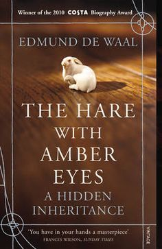 """Read """"The Hare With Amber Eyes: A Hidden Inheritance A Hidden Inheritance"""" by Edmund De Waal available from Rakuten Kobo. 264 wood and ivory carvings, none of them larger than a matchbox: potter Edmund de Waal was entranced when he first enco. High Society, Got Books, Books To Read, Ebooks Pdf, Amber Eyes, What To Read, Free Reading, Reading Time, Book Photography"""