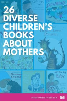 These diverse books about mothers celebrate their unconditional love for their children. They are a great way for your students to discuss different types of families from different cultures. #kidsbooks #picturebooks #kidslit