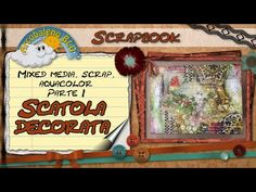 Mixed Media, Scrap, Aquacolor (Parte 1) - Come decorare una scatola in MDF - YouTube