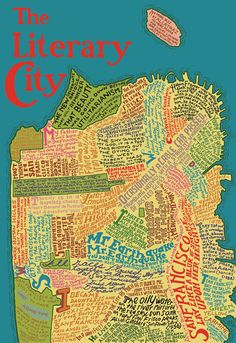 """The Literary City,"" John McMurtrie's typographic map of San Francisco literary geography, illustrated by Ian Huebert"
