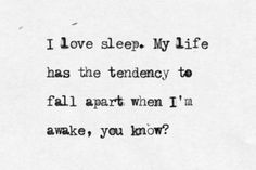 Ernest Hemingway | Quote Why I love sleep. Especially lately.