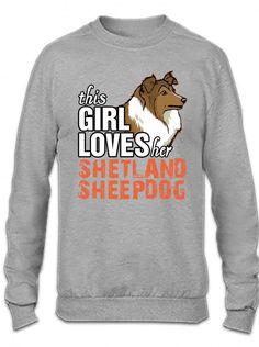 this girl loves her shetland sheepdog Crewneck Sweatshirt