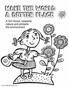 Rose- Girl Scouts Make the World a Better Place. This coloring page will help the girls remember to do their part to make the world a better place. To print it out go onto MakingFriends.com