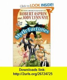 Myth-Fortunes (Myth Adventures) (9780809573332) Robert Asprin, Jody Lynn Nye, Phil Foglio , ISBN-10: 0809573334 , ISBN-13: 978-0809573332 , , tutorials , pdf , ebook , torrent , downloads , rapidshare , filesonic , hotfile , megaupload , fileserve