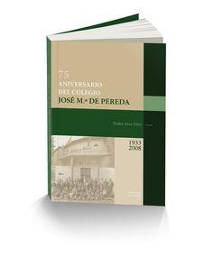 75 Aniversario del Colegio José María Pereda. Pedro Arce Díez.