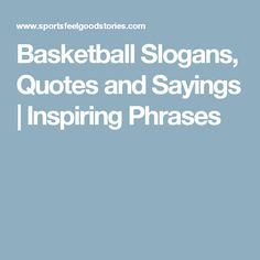 Basketball Slogans, Quotes and Sayings | Inspiring Phrases