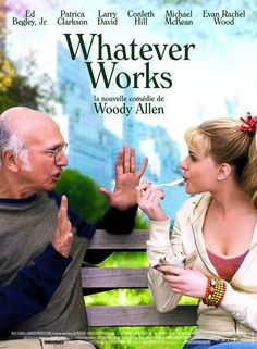 Whatever Works. Woody Allen. You either like Woody Allen films or you don't.