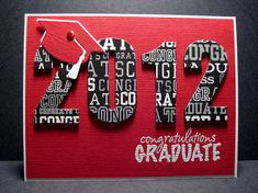 cut out 2013 in some grad paper I have, black background use cuttlebug grad cap, if room congrats grad out of cricut to put on bottom right in white
