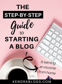 The Step by Step Guide to Start A Blog | Make Money Online | Blog Income | Blog | Affiliate Marketing