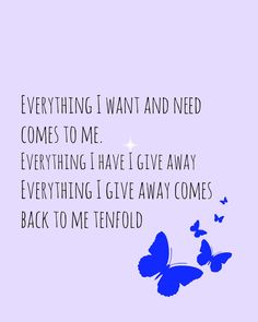 #Everything I want & need comes to me Everything I have I give away,Everything I give away comes back to me tenfold!  www.trulyyoulifecoaching.com