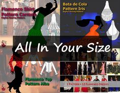 "If you're sewing just for yourself or that special flamenco dancer in your life you'll be ready to sew any number of flamenco costumes with the ""All Patterns Just In Your Size"" pack. It includes 	Flamenco Skirt Carmen 	Flamenco Top Alba 	Flamenco Dress Maria (1 pattern - 12 flamenco dresses) 	Bata de Cola Iris just in the size you choose. + Step by step instructions for adjusting a standard size pattern to your measurements for a perfect fit."