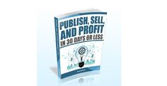 Publish, Sell, and Profit in 30 Days or Less is a 4 session bootcamp-style training program that provides everything you need to go from no product to a profitable product in thirty days or less. Make Money Online, How To Make Money, Social Media Training, Growing Your Business, Training Programs, 30 Day, Personal Finance, Email Marketing, Online Business