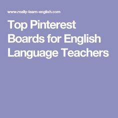 Top Pinterest Boards for English Language Teachers