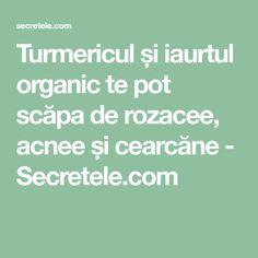 Turmericul și iaurtul organic te pot scăpa de rozacee, acnee și cearcăne - Secretele.com Good To Know, Math Equations, Health, Food, Medicine, Health Care, Eten, Healthy, Meals
