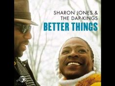 Sharon Jones & The Dap Kings - Better Things