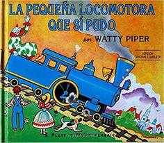 La pequena locomotora que si pudo / The Little Engine That Could: Watty Piper, George Hauman, Doris Hauman, Alma Flor Ada: Amazon.com.mx: Libros