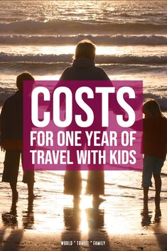 The Costs of One Year of World Travel With Kids - I've seen ridiculous figures for this online. We can tell you what a year traveling with kids really costs. For 6 years. Find our here. Travel Guides, Travel Tips, Travel Destinations, Travel With Kids, Family Travel, Family World, Family Cruise, Gap Year, Day Trips