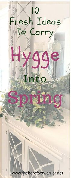 10 Fresh Ideas To Carry Hygge Into Spring | The Barefoot Warrior, blog
