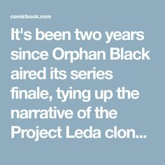 It's been two years since Orphan Black aired its series finale, tying up the narrative of the Project Leda clones in an emotional and satisfying conclusion. In the time since, the spirit of the show has lived on through various tie-in comics, a potential spinoff at AMC, and even a Japanese remake. [...] Evelyne Brochu, Tatiana Maslany, Fan Service, Orphan Black, Black Series, Normal Life, Tied Up, Drama Series, Next Chapter