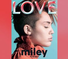 Miley Cyrus by David Sims for LOVE Magazine