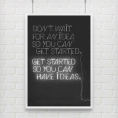 """""""Don't wait for an idea so you can get started. Get started so you can have ideas"""" (inspired by Chuck Close).   Find a link to the free download in the Off-Hours Creative section of Enough Hours in the Day."""