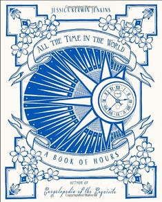 All the Time in the World: A Book of Hours by Jessica Kerwin Jenkins