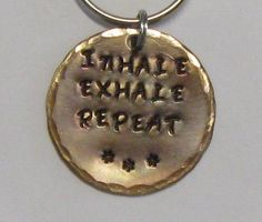 Inhale exhale repeat quote key chain, inspirational quote, hand stamped bronze, yoga jewelry, breathe, motivational gift, ball chain option by maggiemaybecrafty. Explore more products on http://maggiemaybecrafty.etsy.com