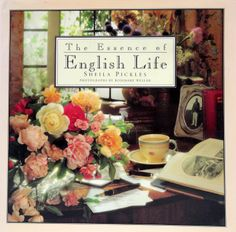 The Essence of English Life: Amazon.co.uk: Sheila Pickles, Rosemary Weller: Books