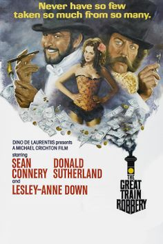 The Great Train Robbery (Michael Crichton, - starring Sean Connery, Donald Sutherland and Lesley-Anne Down Old Movie Posters, Cinema Posters, Movie Poster Art, Sean Connery, James Bond, Westerns, The Great Train Robbery, Michael Crichton, Classic Films