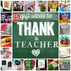 Teacher Appreciation- 25 gift ideas to thank a teacher