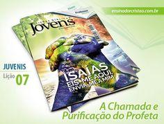 Orientações pedagógicas para a lição 07: A Chamada e Purificação do Profeta, elaboradas por Roberto José.