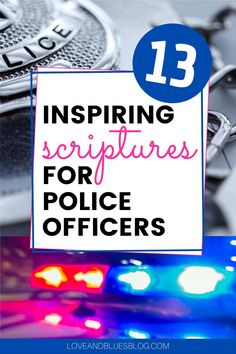 These are great inspirational scriptures for police officers - can use for prayer cards, notes, or crafts for police! Uplifting Scripture, Inspirational Scriptures, Police Officer Quotes, Police Crafts, Police Wife Life, Police Party, Wife Humor, Police Academy, Prayer Cards