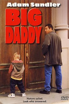 Big Daddy - Adam Sandler's films are hilarious and they all seem to have a sweetness to them that most people miss.