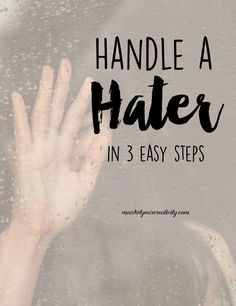 How to handle a hater in 3 easy steps
