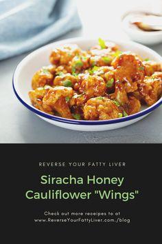 Honey Cauliflower, Cauliflower Wings, Fatty Liver Diet, Healthy Liver, Cholesterol Friendly Recipes, Liver Recipes, Vegetarian Recipes, Healthy Recipes, Wing Recipes