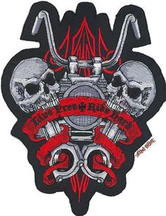 Live Free Roide Hard MC patch Amazing detail in the threading on the skull topped pistons motorcycle front end a flowing red banner with popular saying of Live Free + Ride Hard Biker patches pin striping background Motorcycle Patches, Biker Patches, Iron On Patches, Skull Patches, Live Free, Harley Davidson, Creatures, Darth Vader, Graphic Design