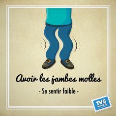 avoir les jambes molles → être sans force