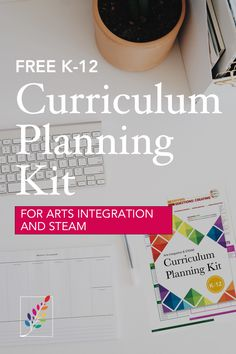 Curriculum Planning Kit for Arts Integration and STEAM