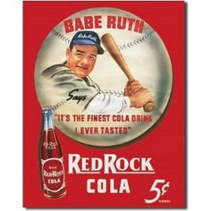This Red Rock Cola Babe Ruth Tin Sign brings back a beautiful vintage soft drink ad to give a retro look to your kitchen or diner! 12 x 16 in. Babe Ruth, Vintage Tin Signs, Vintage Ads, Vintage Posters, Antique Signs, Retro Ads, Vintage Stuff, Vintage Sport, Retro Posters