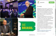 José Serra em dia do lançamento do Be Brasil, projeto Apex Brasil, com intuito de fortalecer as potencialidades das empresas mundialmente, de acordo com as peculiaridades já devidamente reconhecidas no mercado nacional, apoiando a respectiva cultura.