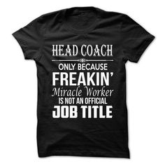 Love being A HEAD COACH T-Shirts, Hoodies, Sweatshirts, Tee Shirts (21.99$ ==> Shopping Now!)