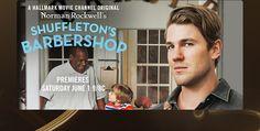 A Hallmark Movie Channel Original. Norman Rockwell's Shuffleton's Barbershop. Premieres Saturday June 1 9/8c