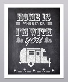 'Home is Where I'm With You' Print   Daily deals for moms, babies and kids