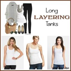 Long lean tanks under everything and sometimes with lace trim