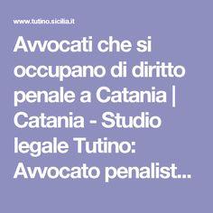 Avvocati che si occupano di diritto penale a Catania   Catania - Studio legale Tutino: Avvocato penalista esperto in reati informatici