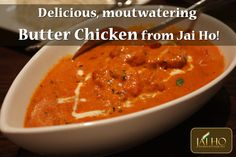 Delicious mouthwatering Butter Chicken from Jai Ho to kick off a fresh, rejuvenating weekend!
